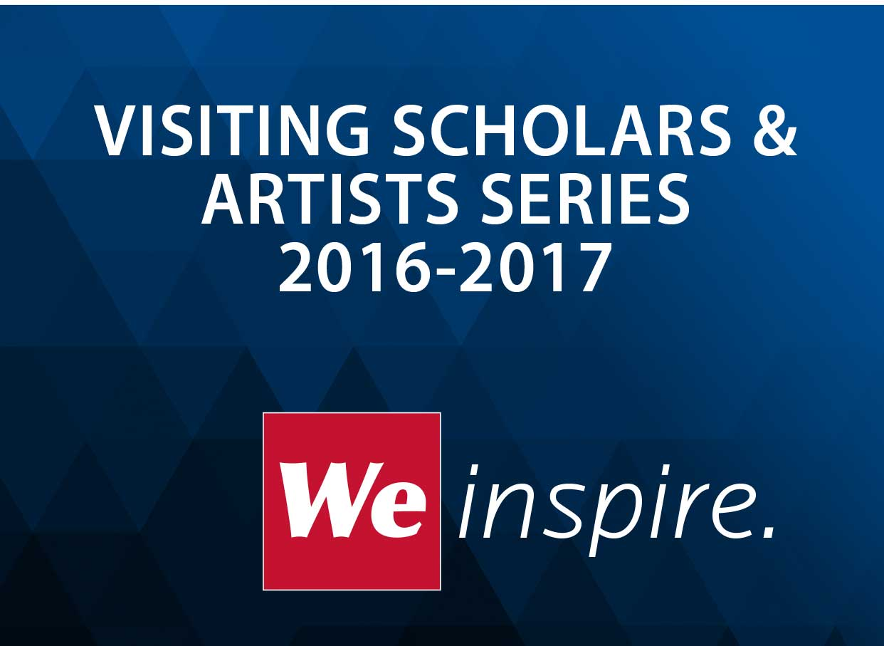 We Inspire Visiting Scholars and Speakers Lecture Series 2016-17