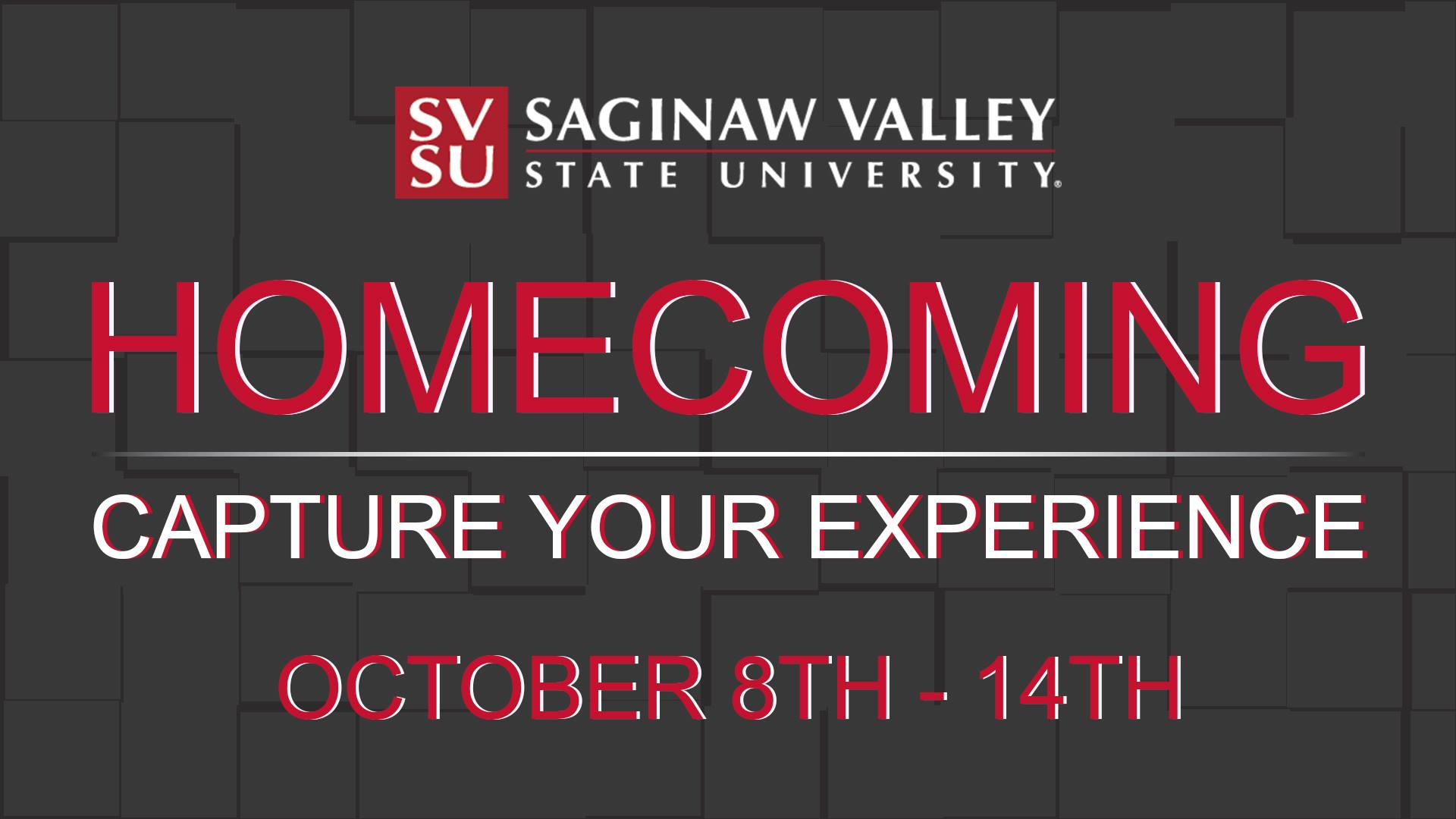 Homecoming 2017 Theme - Capture your experience.