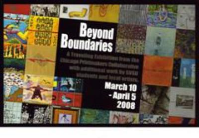 Beyond Boundaries Exhibit is a traveling exhibit from the Chicago Printmakers Collaborative.